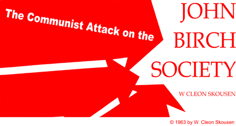 http://www.ourrepubliconline.com/images/article/The-Communist-Attack-On-The-John-Birch-Society.jpg